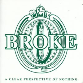 Broke – A Clear Perspective of Nothing CD