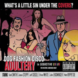 Dog Fashion Disco – Adultery CD