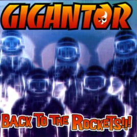 Gigantor – Back to the Rockets CD