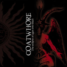 Goatwhore – The Eclipse of Ages into Black CD