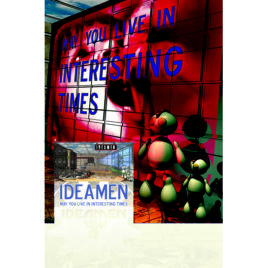 Ideamen – May You Live in Interesting Times Poster