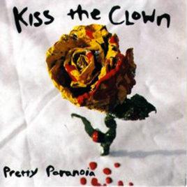 Kiss The Clown – Pretty Paranoia CD
