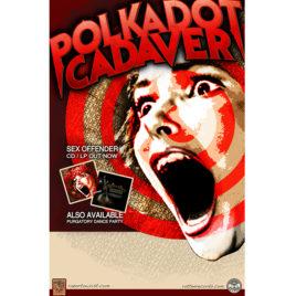 Polkadot Cadaver – Sex Offender Poster