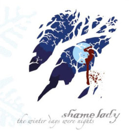 ShameLady – The Winter Days Were Nights CD