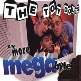 The Toy Dolls – One More Megabyte CD