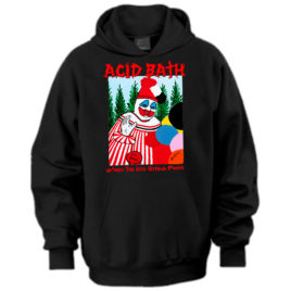 Acid Bath – When The Kite String Pops Hoodie