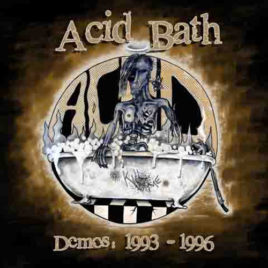 Acid Bath – Demos: 1993-1996 CD