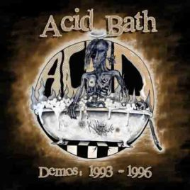 Acid Bath – Demos: 1993-1996 (Digital Download-Full Album)