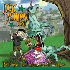 Dog Fashion Disco – Beating a Dead Horse to Death…Again (Digital Download-Full Album)