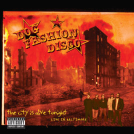 Dog Fashion Disco – The City is Alive Tonight: Live in Baltimore (Digital Download-Full Album)