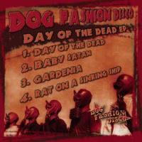 Dog Fashion Disco – Day of The Dead EP (Digital Download-Full Album)
