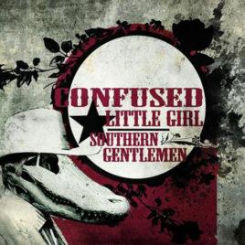 Confused Little Girl – Southern Gentlemen (Digital Download-Full Album)